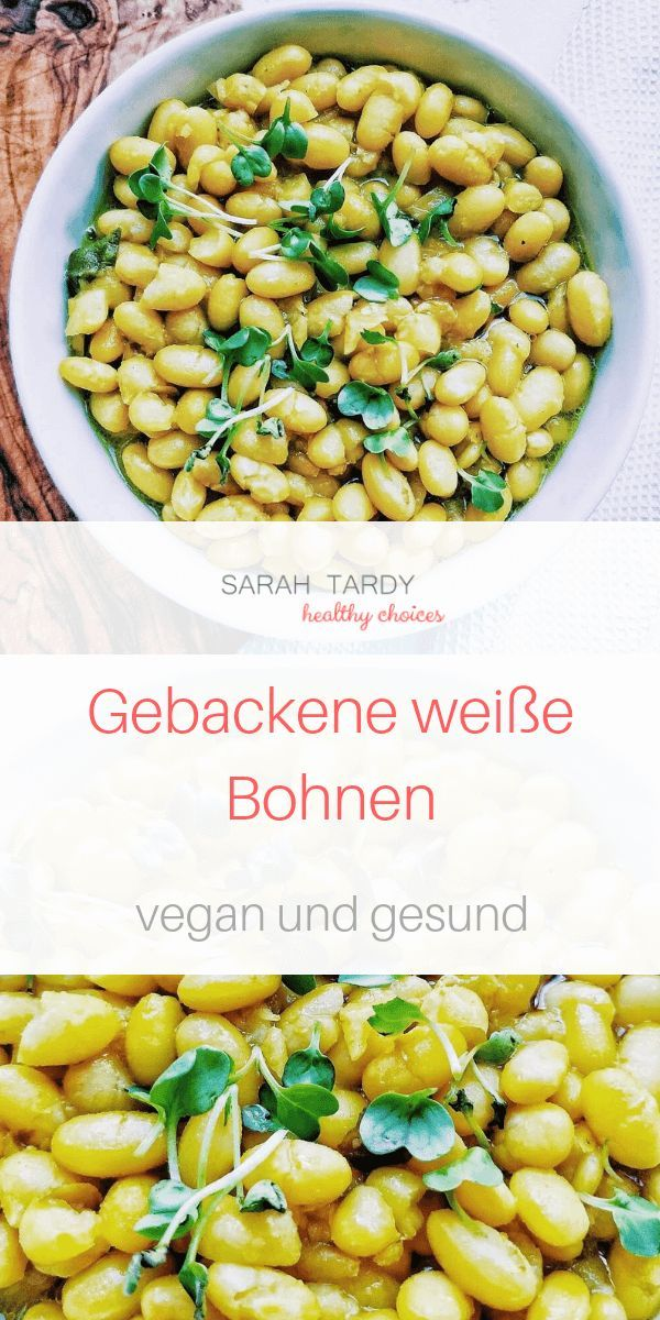 Gebackene Weisse Bohnen Mit Salbei Gesunde Vegane Rezepte Weisse Bohnen Und Einfache Gerichte