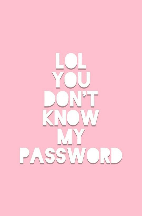 7 best You Don\'t know My Password images on Pinterest ...