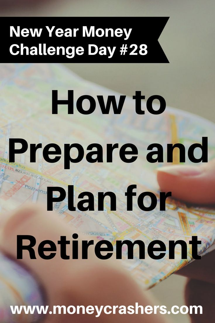 How to Prepare and Plan for Retirement http://www.moneycrashers.com/preparing-planning-retirement/