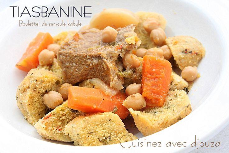 tiasbanine ou tikerbabine est une recette kabyle. Un plat préparé à base de boulettes de semoule. Une recette kabyle facile, très savoureuse. La sauce
