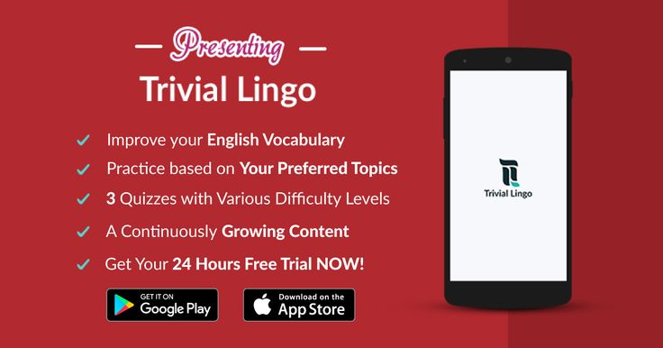 Presenting Trivial Lingo. An app that helps you expand your vocabulary in an easy and delightful way!