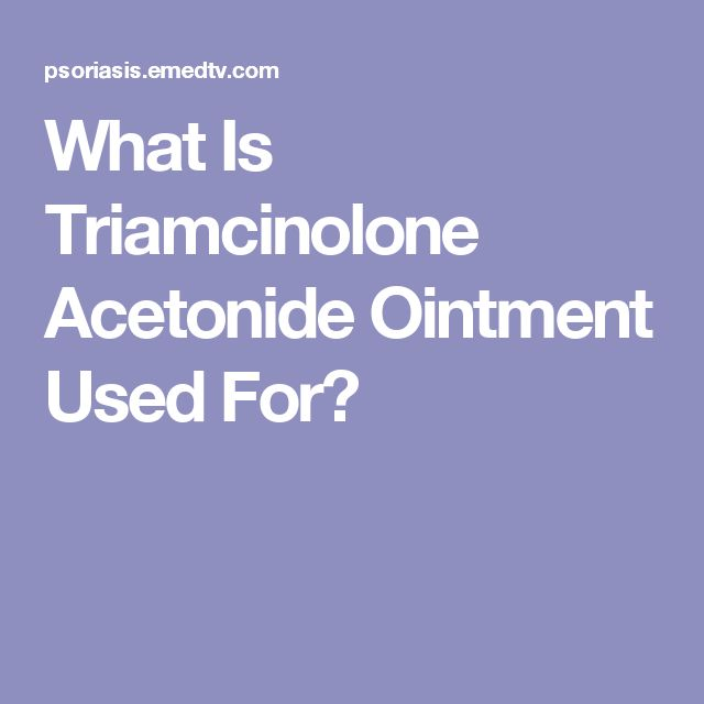 What Is Triamcinolone Acetonide Ointment Used For?