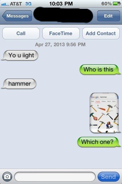 The Hammer Approach: | 26 Absolutely Perfect Ways To Respond To A Wrong Number Text