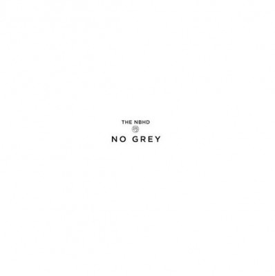 The Neighbourhood - No Grey