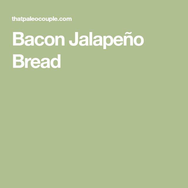 Bacon Jalapeño Bread