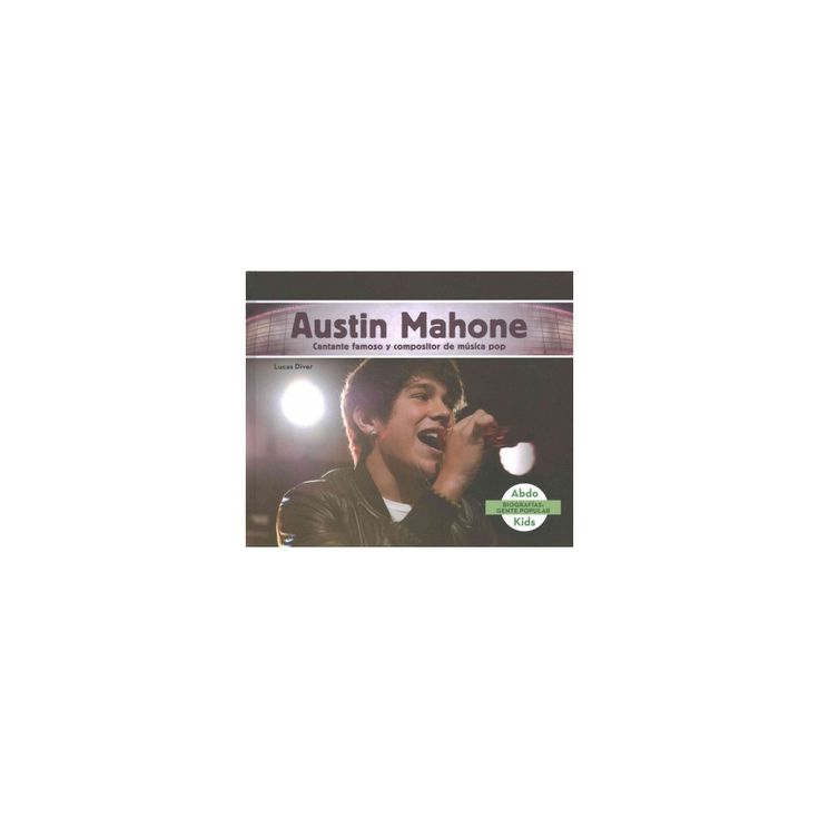 Austin Mahone : Cantante Famoso Y Compositor De Musica Pop /Famous Pop Singer & Songwriter (Library)