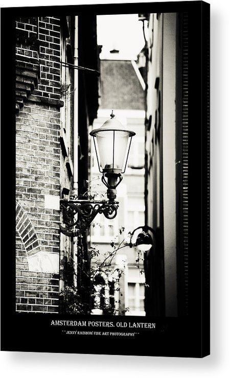 Amsterdam Posters. Old Lantern Acrylic Print by Jenny Rainbow.  All acrylic prints are professionally printed, packaged, and shipped within 3 - 4 business days and delivered ready-to-hang on your wall. Choose from multiple sizes and mounting options.