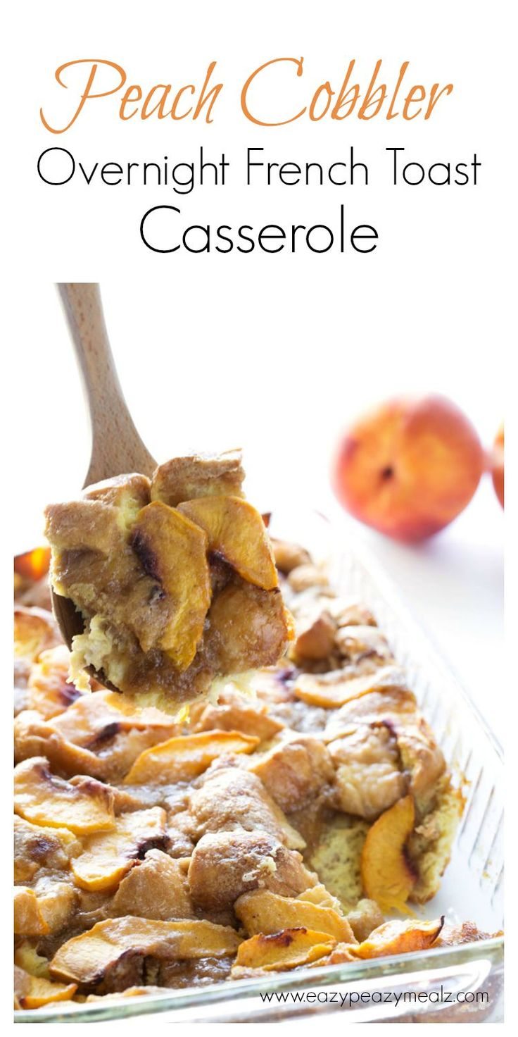 Peach Cobbler Overnight French Toast Casserole is the perfect weekend breakfast. Takes only a couple minutes to put together the night before. Then bake in the morning! Yum! #ad - Eazy Peazy Mealz