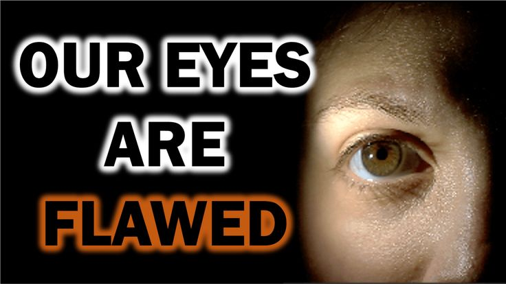 Four Ways Our Eyes Are Flawed