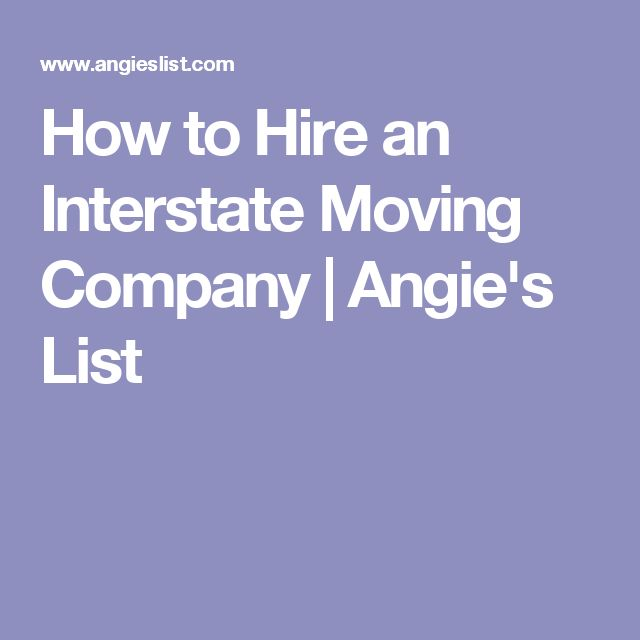 How to Hire an Interstate Moving Company | Angie's List