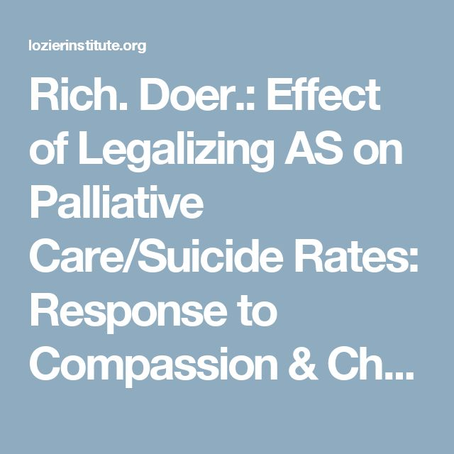 best assisted suicide euthanasia images death  the effect of legalizing assisted suicide on palliative care and suicide rates a response to compassion and choices