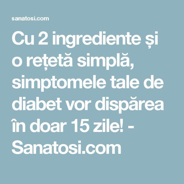 Cu 2 ingrediente și o rețetă simplă, simptomele tale de diabet vor dispărea în doar 15 zile! - Sanatosi.com