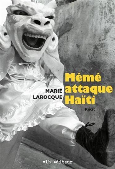 Mémé attaque Haïti - MARIE LAROCQUE #renaudbray #livre #book #litterature