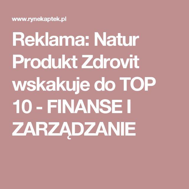 Reklama: Natur Produkt Zdrovit wskakuje do TOP 10 - FINANSE I ZARZĄDZANIE