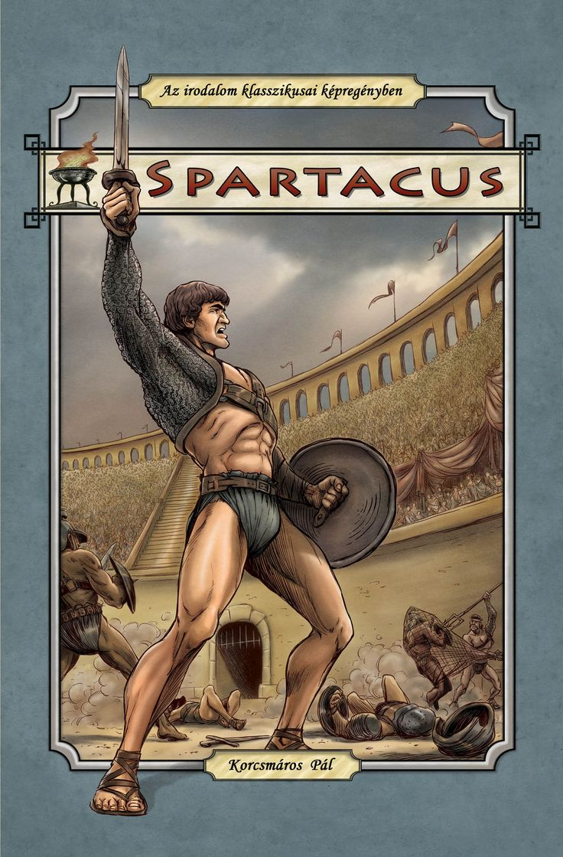 Megjelent: http://kepregenydb.hu/kepregenyek/irodalom-klasszikusai-kepregenyben-az-134/spartacus-35378/