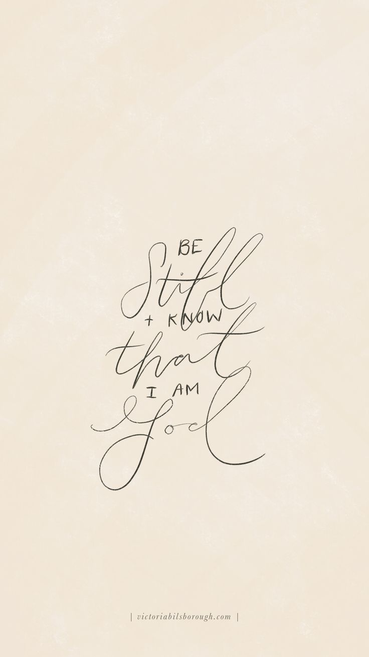 "Free Wallpaper! ""Be Still and Know that I Am God"" by Victoria Bilsborough"