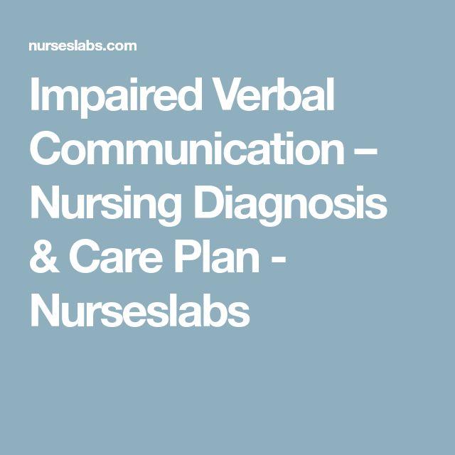 Impaired Verbal Communication – Nursing Diagnosis & Care Plan - Nurseslabs
