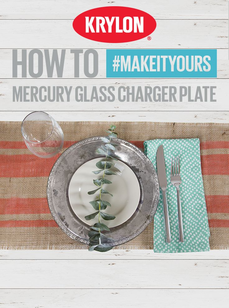 Feast your eyes on what your table set could become! Easily give your charger plates new life with a coat of reflective Krylon Looking Glass. #MakeItYours