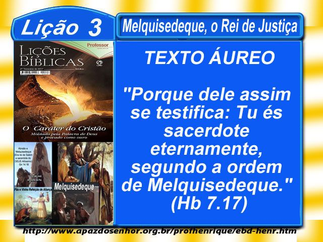 Comentário sobre a lição 03: Melquisedeque, o Rei de Justiça, publicado no site do Ev. Luiz Henrique.