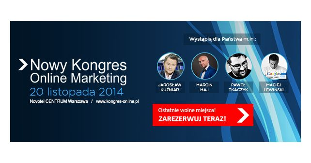 Zobacz, kto wystąpi na najbliższym Kongresie Online Marketing w Warszawie 20.11.2014!