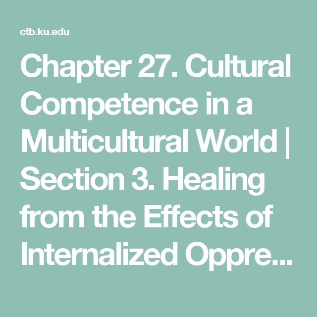 Chapter 27. Cultural Competence in a Multicultural World   Section 3. Healing from the Effects of Internalized Oppression   Main Section   Community Tool Box