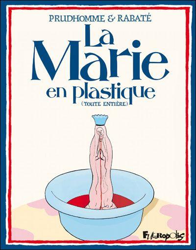 La Marie en plastique : (Toute entière) • Pascal Rabaté et David Prudhomme