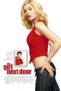 THE GIRL NEXT DOOR.   Director: Luke Greenfield.  Year: 2004.  Cast: Emile Hirsch, Nicholas Downs and Elisha Cuthbert