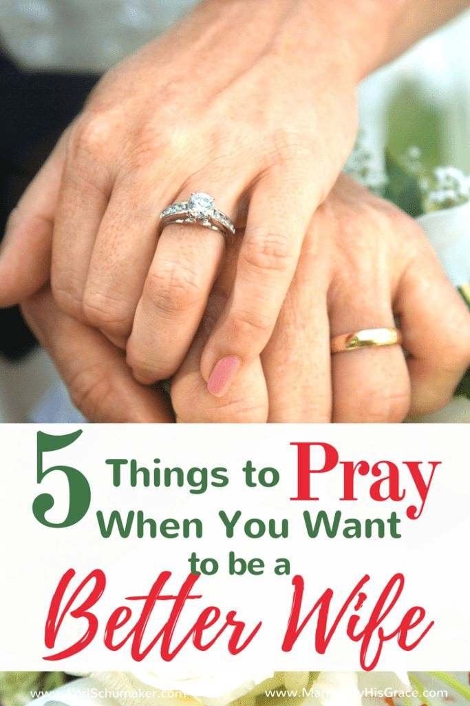 Prayer is our best tool in the quest to be better wives for our husbands. Here you will find 5 things to Pray When You Want to Be a Better Wife.  #wife #marriage #happymarriage #prayer