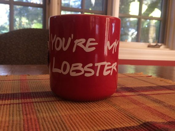 You're My Lobster Mug inspired by Friends TV Show by CoolTVProps