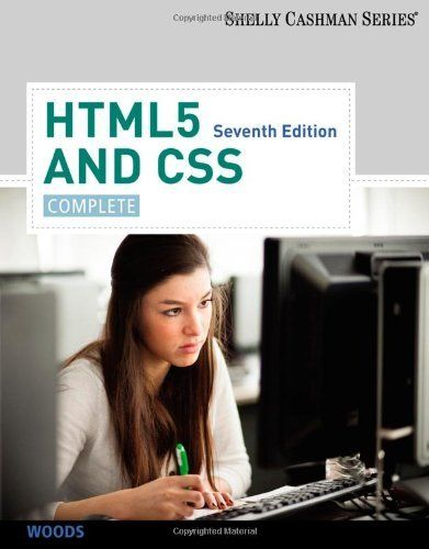 HTML5 and CSS: Complete (Shelly Cashman Series) by Denise M. Woods. Save 18 Off!. $93.09. Part of the highly successful Shelly Cashman series, this text provides an introduction to HTML5 and CSS and leads the user through a clear, step-by-step, screen-by-screen approach to learning. Readers learn how to create a Web page using HTML5, format the page, add graphics, and more.                                                         Show more                               Show less