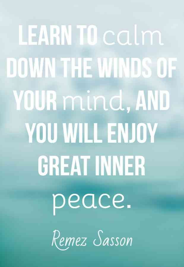 25 Quotes To Calm You Down When You Re Angry Inner Peace Quotes Calm Quotes Peace Quotes