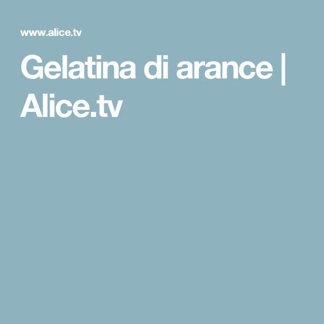 Gelatina di arance | Alice.tv