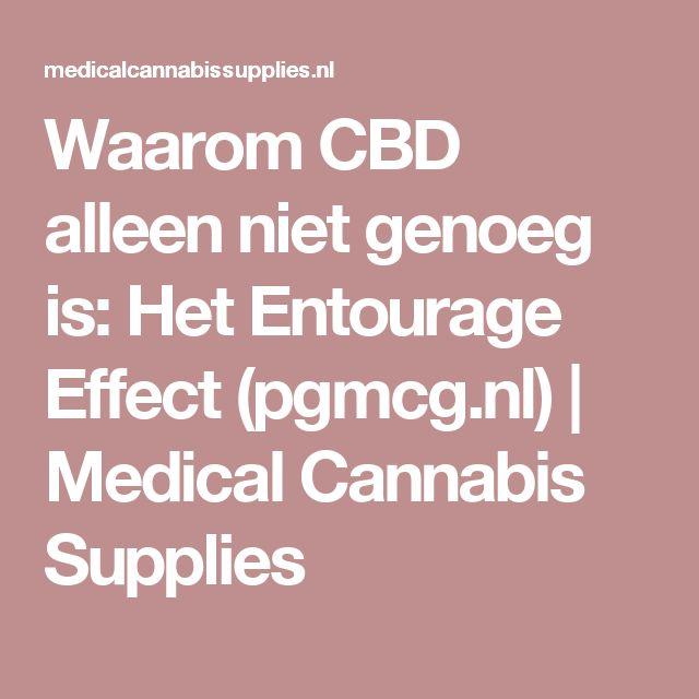 Waarom CBD alleen niet genoeg is: Het Entourage Effect (pgmcg.nl)   Medical Cannabis Supplies