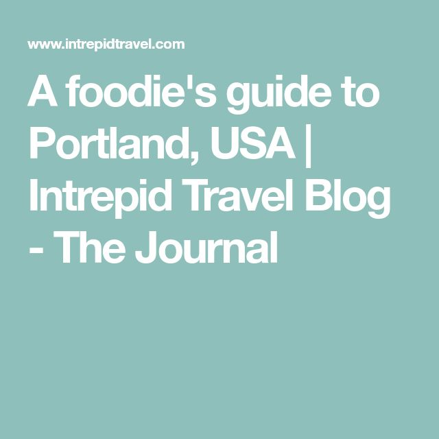 A foodie's guide to Portland, USA | Intrepid Travel Blog - The Journal