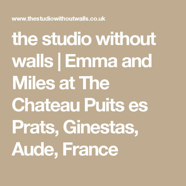 the studio without walls | Emma and Miles at The Chateau Puits es Prats, Ginestas, Aude, France