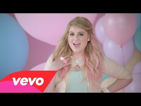 Meghan Trainor ...All About That Bass :) great message for young girls