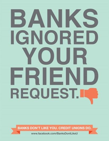 """""""Banks don't like you. Credit Unions do."""" #advert by Co-Op financial services in the USA"""