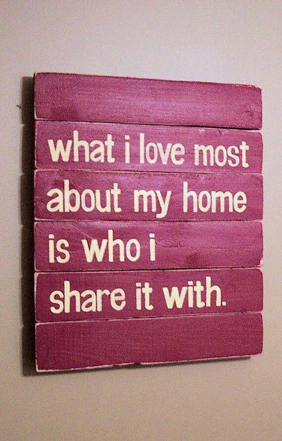 Ce que j'aime le plus dans ma maison c'est la personne avec laquelle je la partage. #HomeSweetHome