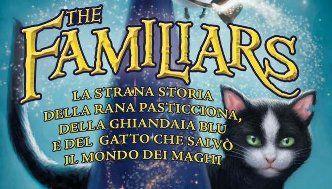 The Familiars – La strana storia della rana pasticciona, della ghiandaia blu e del gatto che salvò il mondo dei maghi
