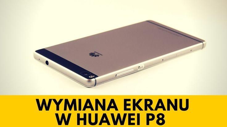 Huawei P8 - Wymiana wyświetlacza LCD, naprawa ekranu [PORADNIK]