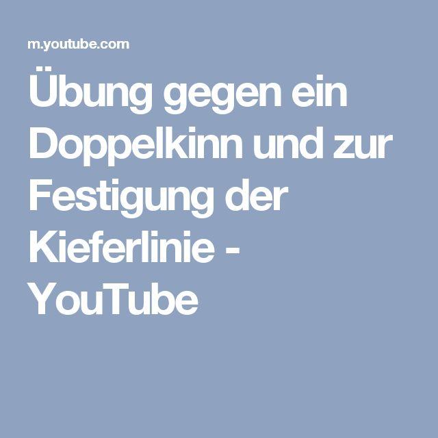 Übung gegen ein Doppelkinn und zur Festigung der Kieferlinie - YouTube