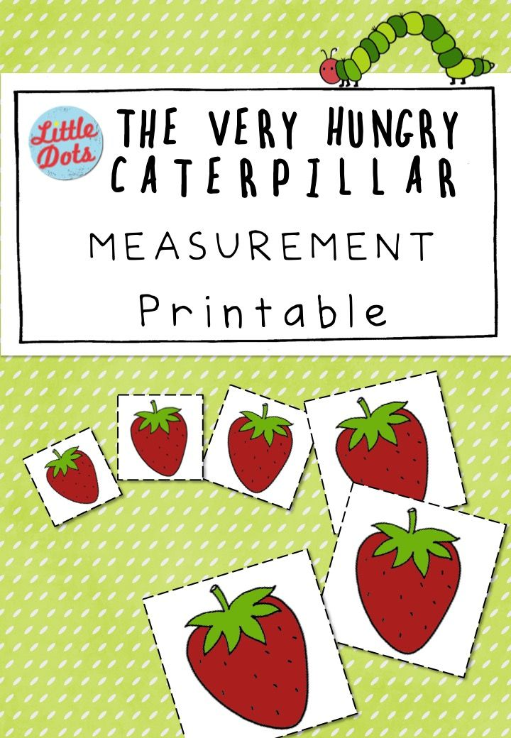 Free The Very Hungry Caterpillar Measurement Printable. Use this printable to help your children sort the food items that the caterpillar ate into two groups; big and small, from smallest to biggest, arrange the caterpillars from the shortest to the longest, and more!