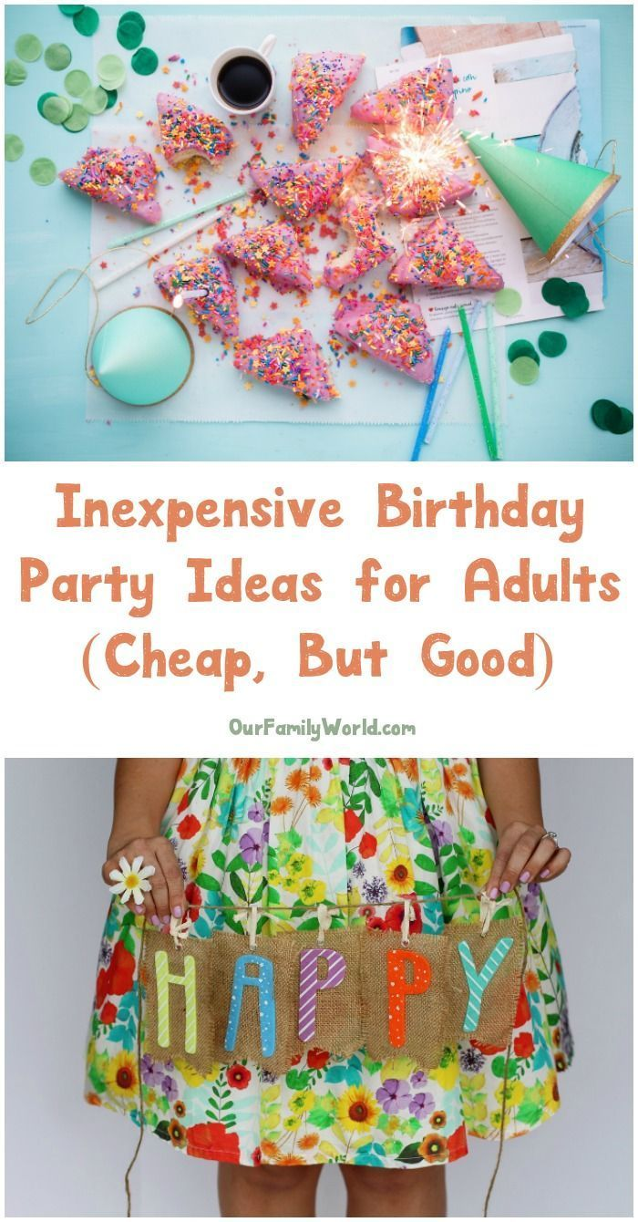 inexpensive & classy birthday party ideas for adults (the definitive