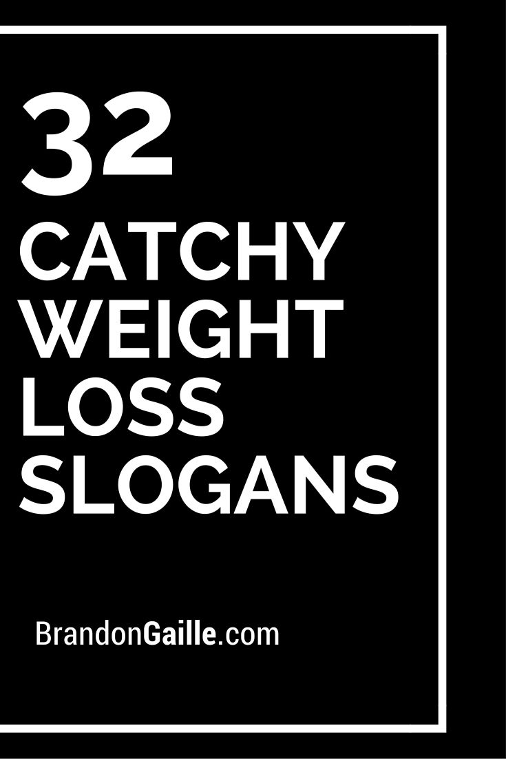 33 Catchy Weight Loss Slogans and Taglines | Weights and ...