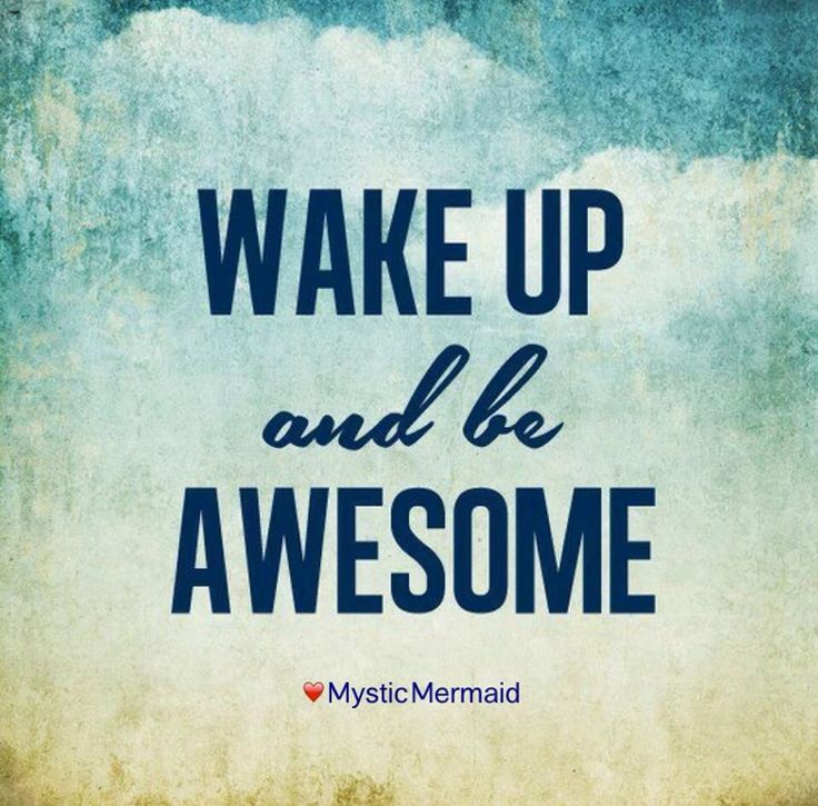 wake up and be awesome inspirational quotes