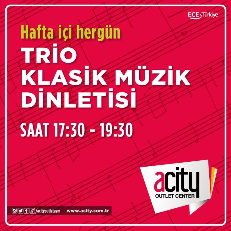 Klasik müzik severlere müjde!  Trio Klasik Müzik Dinletisi hafta içi her gün 17:30 - 19:30 saatleri arasında #ACityAVM'de.