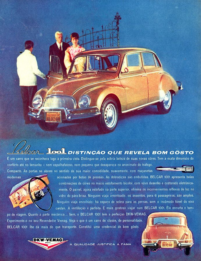 "Brazilian version of the same car, made in Germany by Auto Union. This model, built in Brazil by Vemag in Sao Paulo´s State,  was renamed ""Belcar 1001"" - DKW-Vemag 