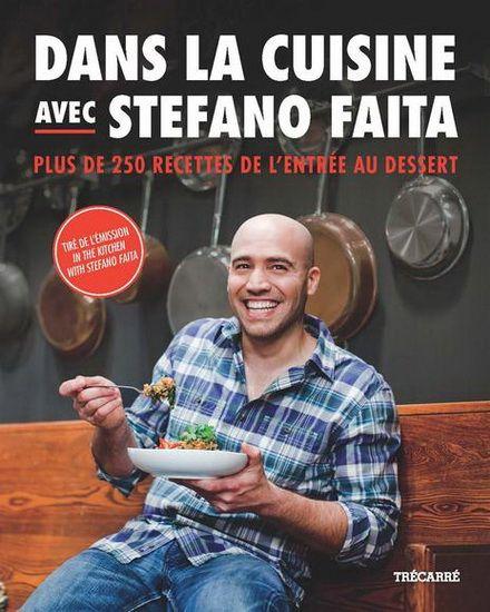 Dans la cuisine avec Stefano Faita : plus de 250 recettes de l'entrée au dessert