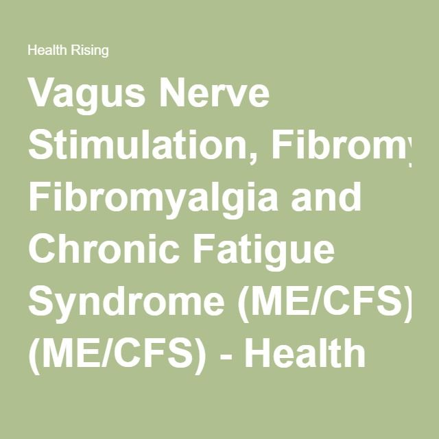 Vagus Nerve Stimulation, Fibromyalgia and Chronic Fatigue Syndrome (ME/CFS) - Health Rising