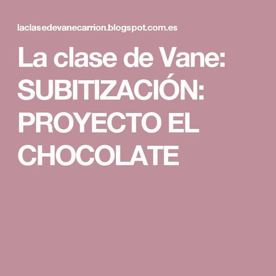 La clase de Vane: SUBITIZACIÓN: PROYECTO EL CHOCOLATE